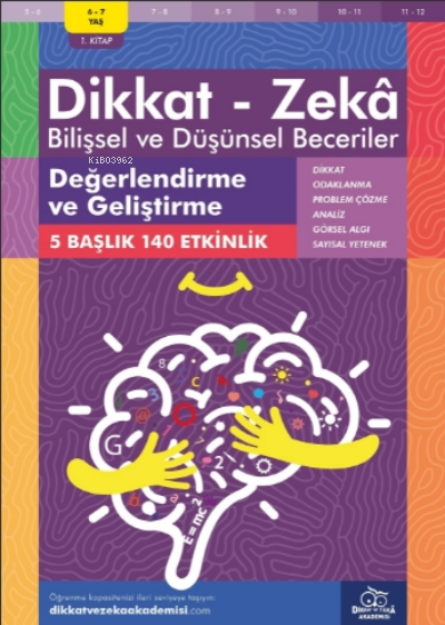 Değerlendirme ve Geliştirme  ( 6 - 7 Yaş 1 Kitap, 140 Etkinlik );Dikkat - Zekâ & Bilişsel ve Düşünsel Beceriler