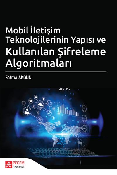 Mobil İletişim Teknolojilerinin Yapısı ve Kullanılan Şifreleme Algoritmaları