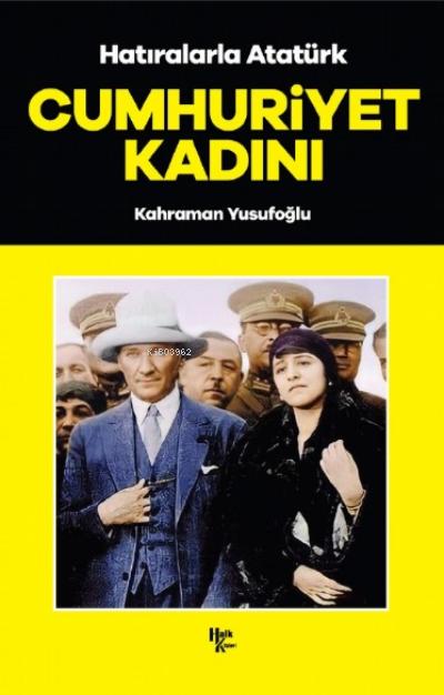 Cumhuriyet Kadını;Hatıralarla Atatürk