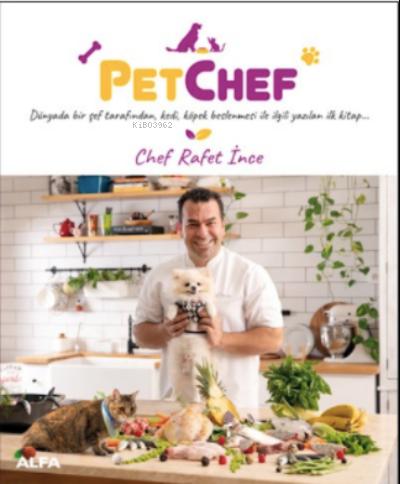 Pet Chef;Dünyada bir şef tarafından kedi, köpek beslenmesi ile ilgili ilk kitap
