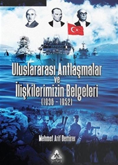 Uluslararası Antlaşmalar ve İlişkilerimizin Belgeleri (1936-1952)