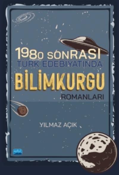 1980 Sonrası Türk Edebiyatında Bilimkurgu Romanları