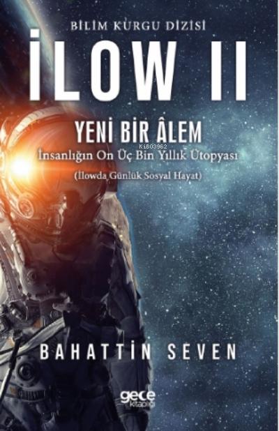 İlow 2 - Yeni Bir Alem;İnsanlıpın On Üç Bin Yıllık Ütopyası