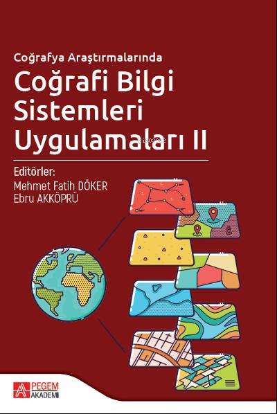 Coğrafya Araştırmalarında Coğrafi Bilgi Sistemleri Uygulamaları II