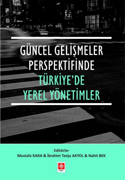 Güncel Gelişmeler Perspektifinde Türkiyede Yerel Yönetimler