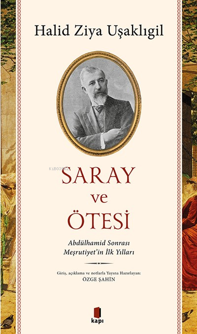 Saray Ve Ötesi;İlk Yılları Abdülhamid Sonrası Meşrutiyet'in