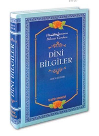 Her Müslümanın Bilmesi Gereken Dini Bilgiler (ciltli-i̇thal Kağıt)
