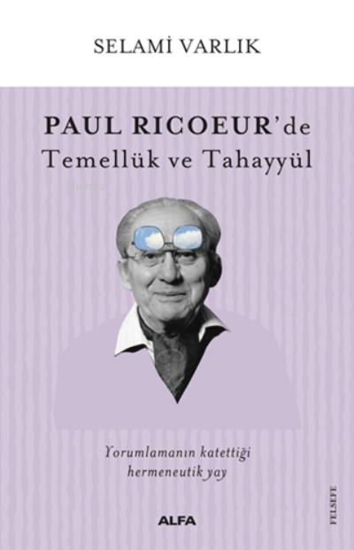 Paul Ricoeur'de Temellük ve Tahayyül