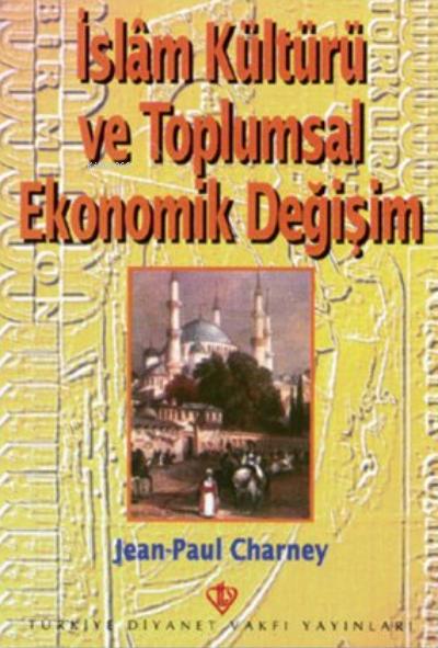 İslam Kültürü ve Toplumsal Ekonomik Değişim