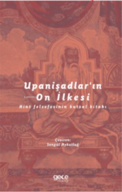 Upanişadlar'ın On İlkesi;Hint Felsefesinin Kutsal Kitabı