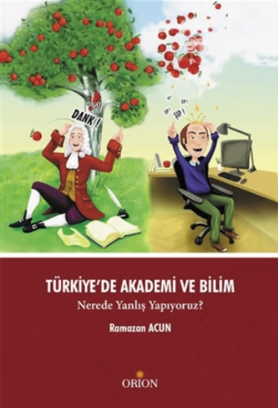 Türkiye'de Akademi ve Bilim;Nerede Yanlış Yapıyoruz?