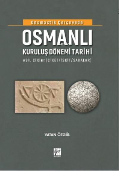 Onomastik Çerçevede Osmanlı Kuruluş Dönemi Tarihi