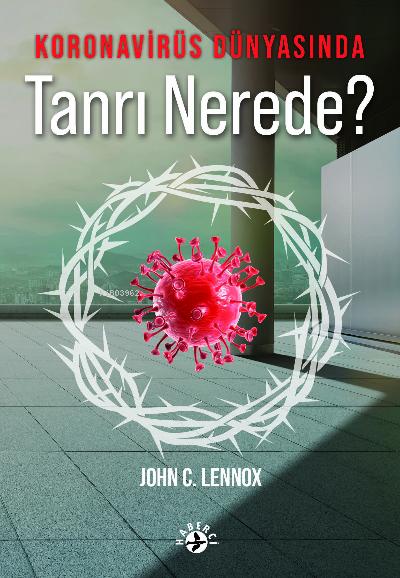 Koronavirüs Dünyasında Tanrı Nerede?