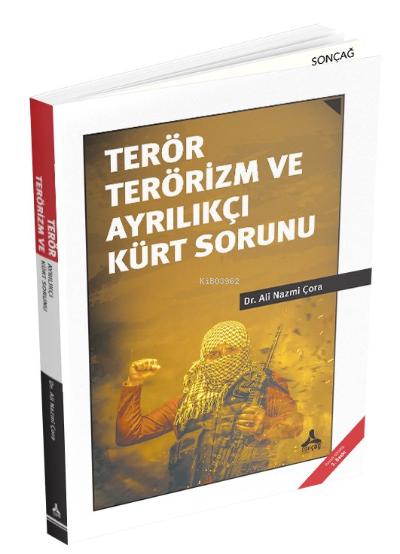 Terör Terörizm ve Ayrılıkçı Kürt Sorunu