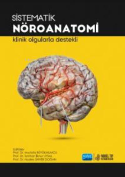 Sistematik Nöroanatomi Klinik Olgularda Destekli