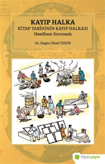 Kayıp Halka;Kitap Tarihinin Kayıp Halkası Needham Sorunsalı