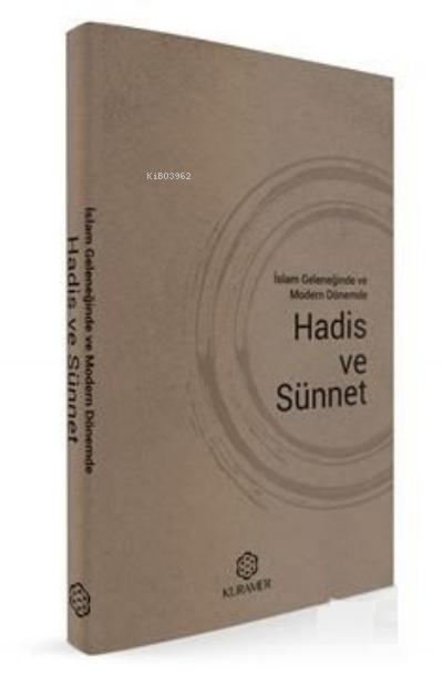 İslam Geleneğinde Ve Modern Dönemde Hadis Ve Sünnet