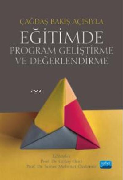 Çağdaş Bakış Açısıyla Eğitimde Program Geliştirme ve Değerlendirme