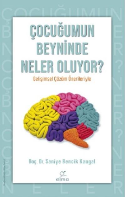 Çocuğumun Beyninde Neler Oluyor ?;Çocuğumun Beyninde Neler Oluyor ?