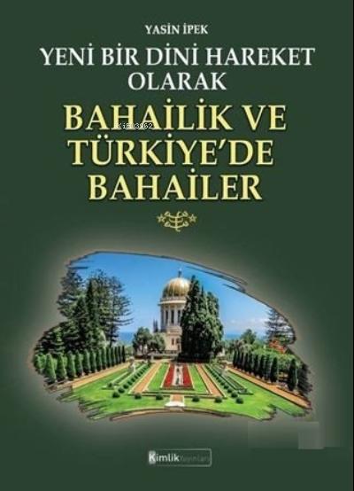 Yeni Bir Dini Hareket Olarak Bahailik Ve Türkiye'de Bahailer