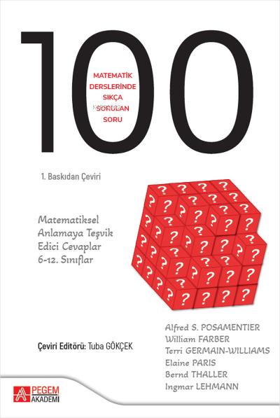 Matematik Derslerinde Sıkça Sorulan 100 Soru: Matematiksel Anlamaya Teşvik Edici Cevaplar, 6-12. Sınıflar