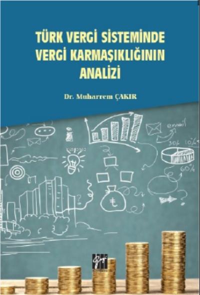 Türk Vergi Sisteminde Vergi Karmaşıklığının Analizi