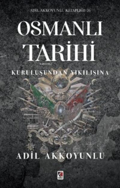 Osmanlı Tarihi;Kuruluşundan Yıkılışına
