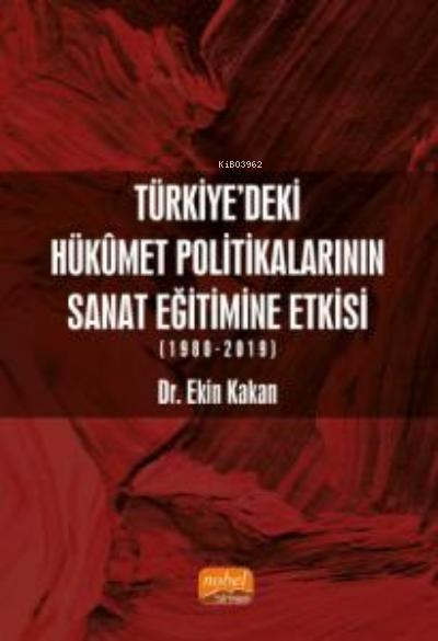 Türkiye'deki Hükûmet Politikalarının Sanat Eğitimine Etkisi (1980-2019)