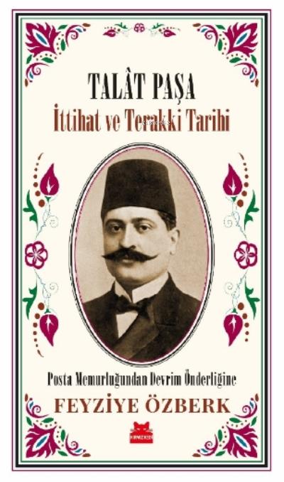 Talât Paşa - İttihat ve Terakki Tarihi