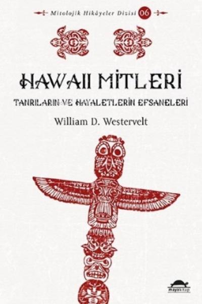 Hawaii Mitleri;Tanrıların ve Hayaletlerin Efsaneleri