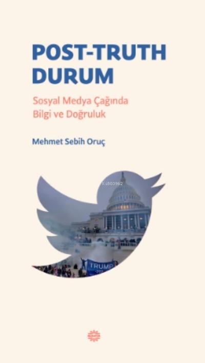 Post-Truth DurumPost-Truth Durum;Sosyal Medya Çağında Bilgi ve Doğruluk