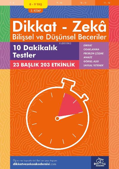 10 Dakikalık Testler (8 - 9 Yaş 3.Kitap, 203 Etkinlik) / Dikkat - Zekâ & Bilişsel ve Düşünsel Beceriler