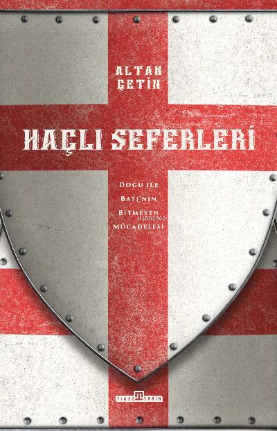 Haçlı Seferleri;Doğu ile Batı'nın Bitmeyen Hikayesi