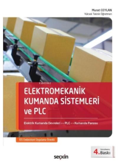 Elektromekanik Kumanda Sistemleri ve PLC;Elektrik Kumanda Devreleri - PLC - Kumanda Panosu