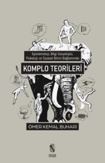 Komplo Teorileri;Epistemoloji, Bilgi Sosyolojisi, Psikoloji ve Siyaset Bilimi Kapsamında