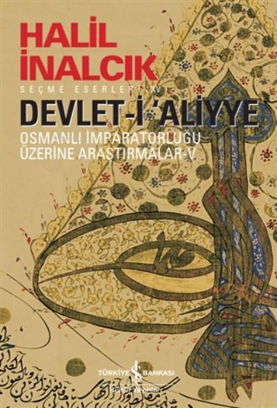 Devlet-i 'aliyye;Osmanlı İmparatorluğu Üzerine Araştırmalar 5