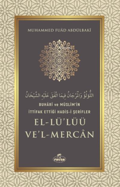 Buhari Ve Müslim'in İttifak Ettiği Hadis-i Şerifler El-lü'lüü Ve'l Mercan