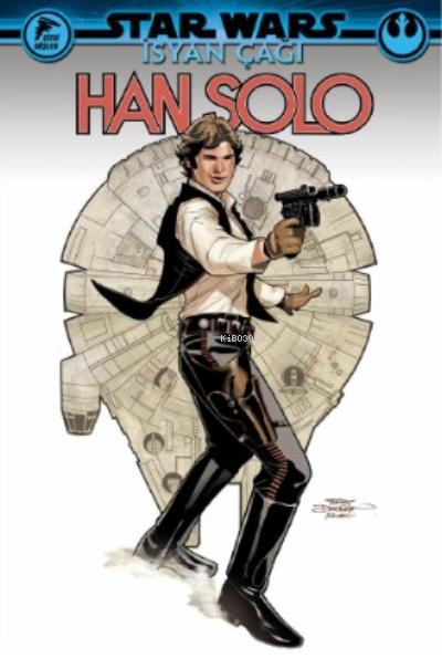 İsyan Çağı, Han Solo