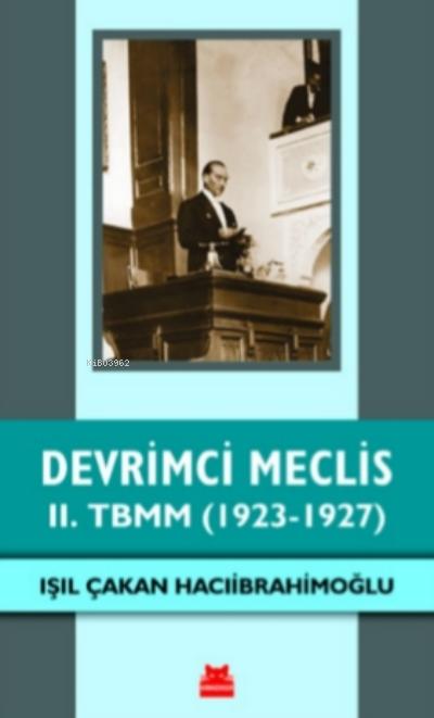 Devrimci Meclis - II. TBMM ( 1923-1927 )