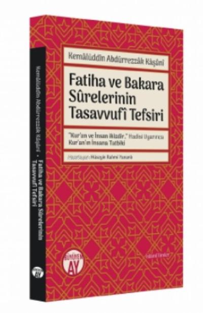 Kemâlüddîn Abdürrezzâk Kâşânî;Fatiha ve Bakara Sûrelerinin Tasavvufî Tefsiri