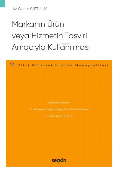 Markanın Ürün veya Hizmetin Tasviri Amacıyla Kullanılması;- Fikri Mülkiyet Hukuku Monografileri -