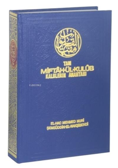 Tam Miftah'ül Kulub;Kalblerin Anahtarı