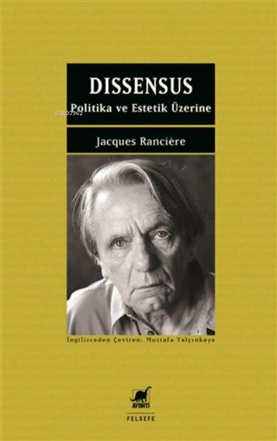 Dissensus;Politika Ve Estetik Üzerine