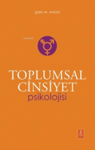 Toplumsal Cinsiyet Psikolojisi - The Psychology Of Gender