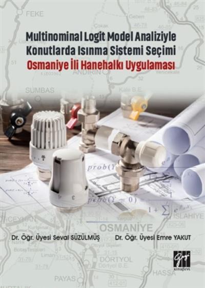 Multinominal Logit Model Analiziyle Konutlarda Isınma Sistemi Seçimi Osmaniye İli Hanehalkı Uygulaması