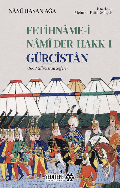 Fetihname - i Nami Der - Hakk - ı Gürcistan;1663 Gürcistan Seferi