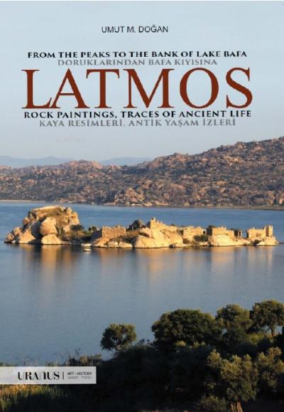 Doruklarından Bafa Kıyısına Latmos Kaya Resimleri Antik Yaşam İzleri