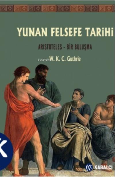Yunan Felsefe Tarihi VI;Aristoteles-Bir Buluşma