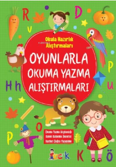 Oyunlarla Okuma Yazma Alıştırmaları;Okula Hazırlık Alıştırmaları