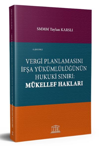 Vergi Planlamasını İfşa Yükümlülüğünün Hukuki Sınırı: Mükellef Hakları
